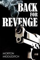 Back For Revenge - Morton Middleditch