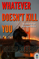 Whatever Doesn't Kill You - Gillian Roberts