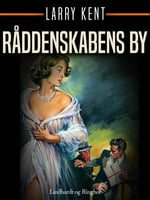 Råddenskabens by - Larry Kent
