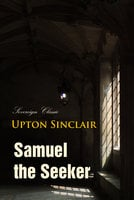 Samuel the Seeker - Upton Sinclair