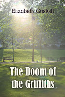 The Doom of the Griffiths - Elizabeth Gaskell