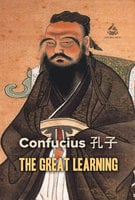 The Great Learning - Confucius
