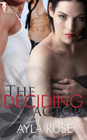 The Deciding Factor - Ayla Ruse