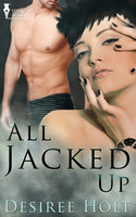 All Jacked Up - Desiree Holt