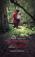 Far From The Madding Crowd - Thomas Hardy,Jessica Swale