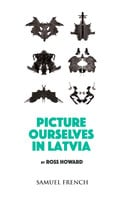 Picture Ourselves in Lativa - Ross Howard