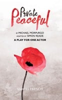 Private Peaceful - A Play for One Actor - Michael Morpurgo, Simon Reade