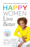 Happy Women Live Better - Valorie Burton