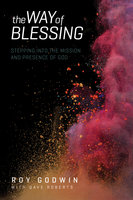 The Way of Blessing - Dave Roberts,Roy Godwin