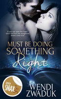 Must Be Doing Something Right - Wendi Zwaduk