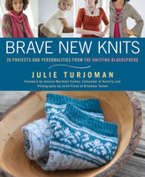 Brave New Knits - Julie Turjoman