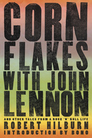 Corn Flakes with John Lennon - Robert Hilburn