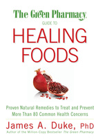 The Green Pharmacy Guide to Healing Foods - James Duke