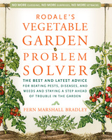 Rodale's Vegetable Garden Problem Solver - Fern Bradley
