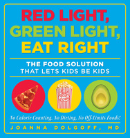 Red Light, Green Light, Eat Right - Joanna Dolgoff