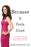 Because It Feels Good - Debby Herbenick