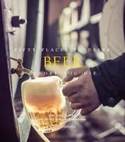 Fifty Places to Drink Beer Before You Die - Chris Santella