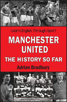 Manchester United - The History So Far - Adrian Bradbury