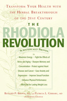 The Rhodiola Revolution - Richard Brown,Patricia Gerbarg,Barbara Graham