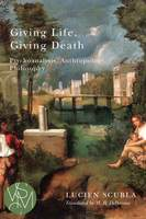 Giving Life, Giving Death - Lucien Scubla