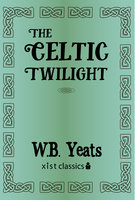 The Celtic Twilight - W.B. Yeats