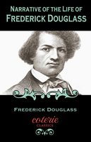 Narrative of the Life of Frederick Douglass: An American Slave - Frederick Douglass