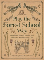 Play the Forest School Way - Peter Houghton,Jane Worroll