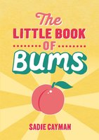 The Little Book of Bums - Sadie Cayman