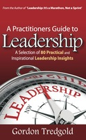 A Practitioners Guide to Leadership - Gordon Tredgold