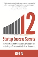 12 Startup Success Secrets - Eddie Yu