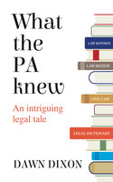 What the PA knew - Dawn Dixon