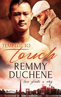 Tempted to Touch - Remmy Duchene