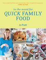 In the Mood for Quick Family Food - Jo Pratt