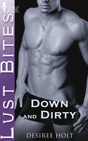 Down and Dirty - Desiree Holt