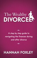 The Wealthy Divorcee - Hannah Foxley