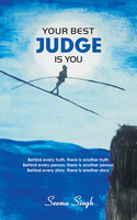 Your best judge is you - Seema Singh
