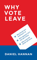 Why Vote Leave - Daniel Hannan