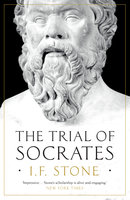 The Trial of Socrates - I.F. Stone