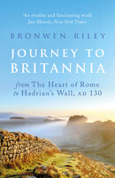 Journey to Britannia - Bronwen Riley