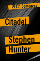 Citadel - Stephen Hunter