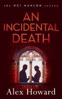 An Incidental Death - Alex Howard