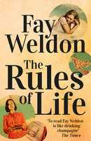 The Rules of Life - Fay Weldon