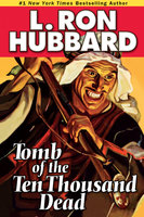 Tomb of the Ten Thousand Dead - L. Ron Hubbard