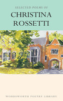 Selected Poems of Christina Rossetti - Christina Rossetti