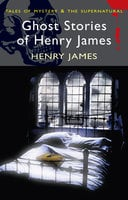 Ghost Stories of Henry James - Henry James