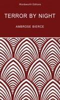 Terror by Night - Ambrose Bierce