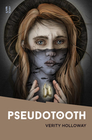 Pseudotooth - Verity Holloway