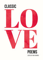 Classic Love Poems - Various Authors