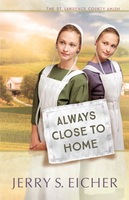 Always Close to Home - Jerry S. Eicher