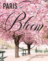 Paris in Bloom - Georgianna Lane